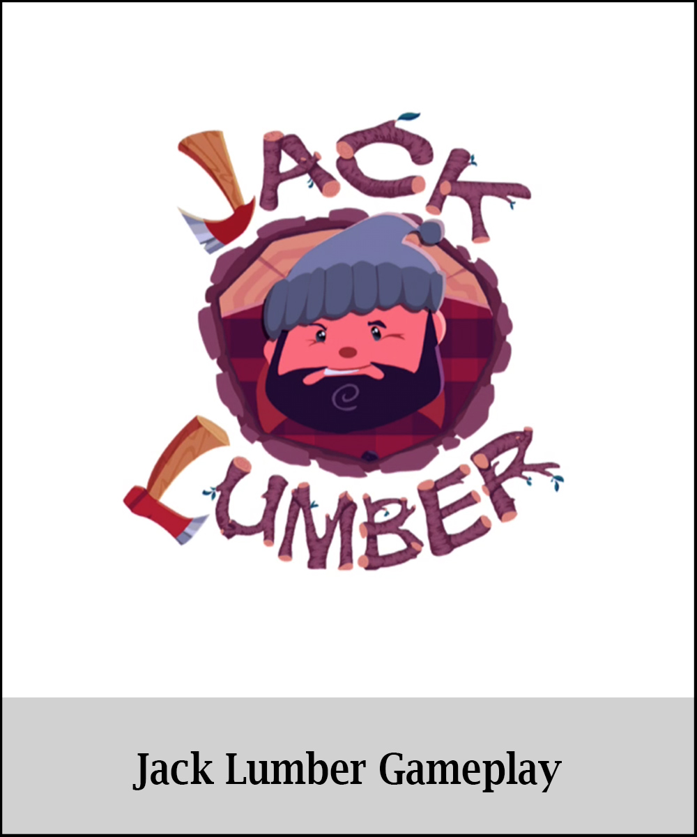 Jack Lumber Gameplay