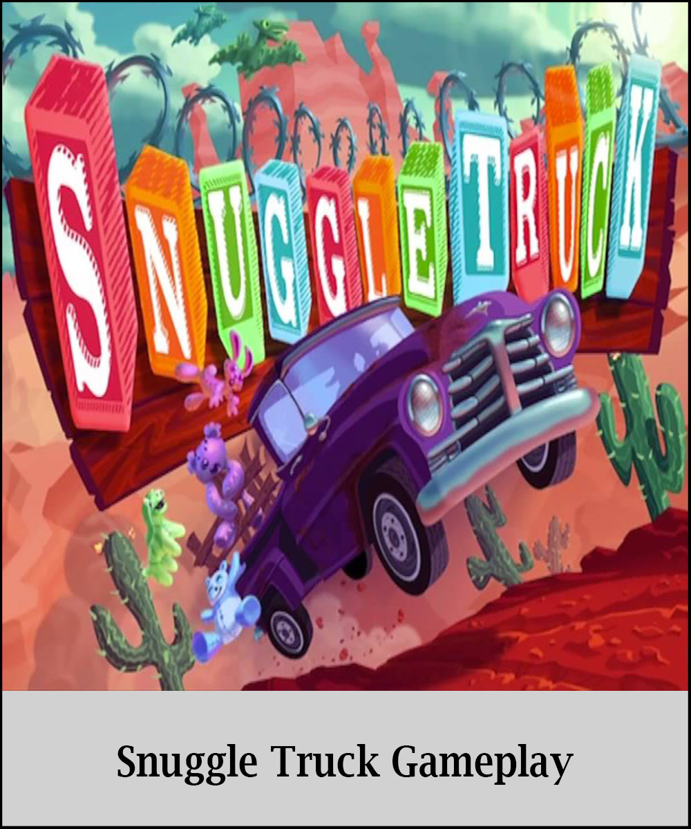 Snuggle Truck Gameplay